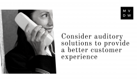 Consider auditory solutions to provide a better customer experience