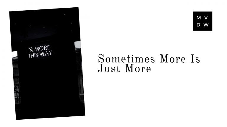 Sometimes More Is Just More